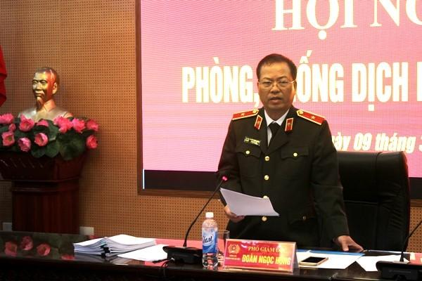 Thiếu tướng Đoàn Ngọc Hùng yêu cầu công an các đơn vị tập trung rà soát, xác minh cách ly những người nằm trong diện nghi nhiễm virus dịch bệnh