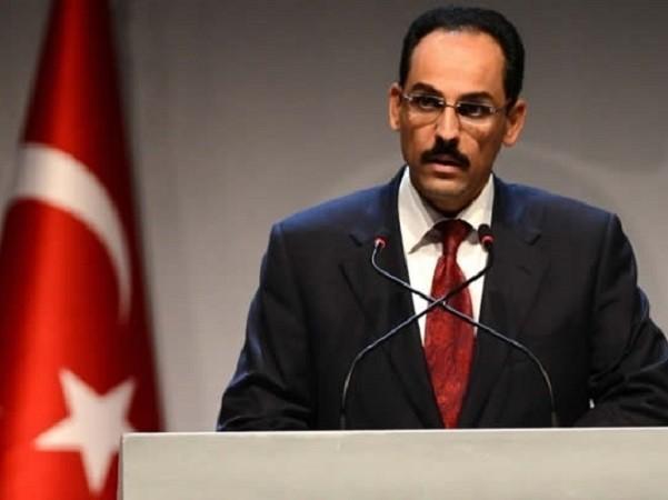 Người phát ngôn của Tổng thống Thổ Nhĩ Kỳ, ông Ibrahim Kalin