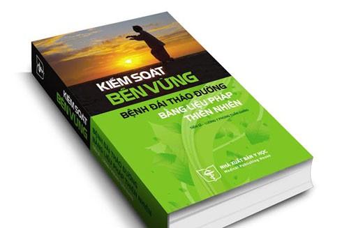 """Cuốn sách """"Kiểm soát bền vững bệnh đái tháo đường bằng liệu pháp thiên nhiên"""""""