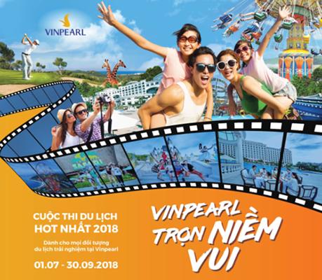 """Với giải thưởng khủng – """"Vinpearl – Trọn niềm vui"""" trở thành cuộc thi du lịch hot nhất 2018"""