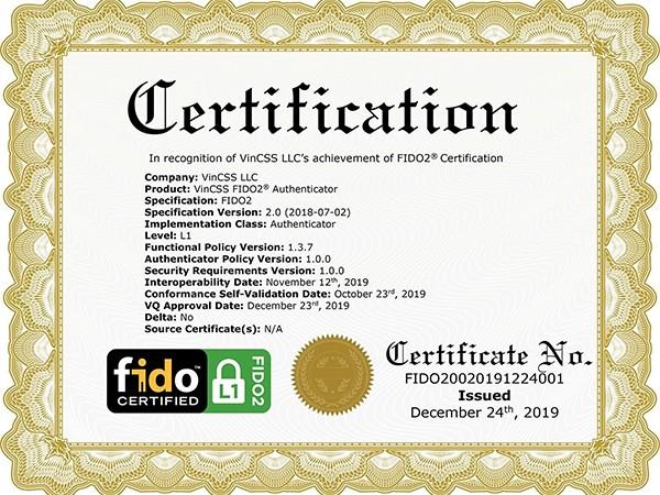 Sau 9 tháng triển khai nghiên cứu và phát triển, cuối tháng 12/2019, Công ty VinCSS đã được Liên minh xác thực trực tuyến thế giới (FIDO Alliance) chứng nhận đạt chứng chỉ FIDO2