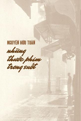 Nguyễn Hữu Tuấn: Những thước phim trong suốt
