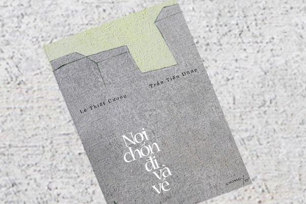 """Cuốn sách """"Nơi chốn đi và về"""" của họa sỹ Lê Thiết Cương và Trần Tiến Dũng"""