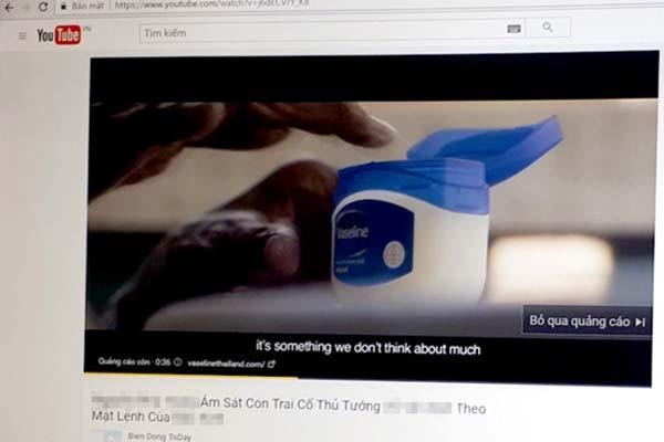 Quảng cáo sản phẩm Vaseline trong video YouTube có nội dung xuyên tạc bôi xấu hình ảnh lãnh đạo Việt Nam.