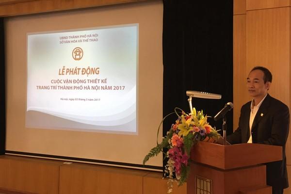 Đại diện Sở VH-TT Hà Nội phát động cuộc thi tìm kiếm các mẫu thiết kế trang trí thành phố Hà Nội năm 2017
