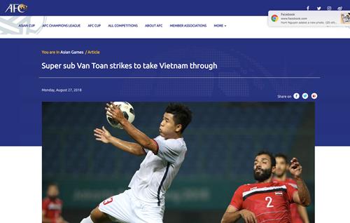 """Trang chủ AFC gọi Văn Toàn là """"siêu dự bị"""" với bàn thắng phút 108 đưa Việt Nam lần đầu vào bán kết ASIAD"""