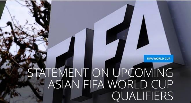 FIFA thông báo hoãn vòng loại World Cup, lịch cụ thể sẽ gửi tới các liên đoàn thành viên trong vài ngày tới