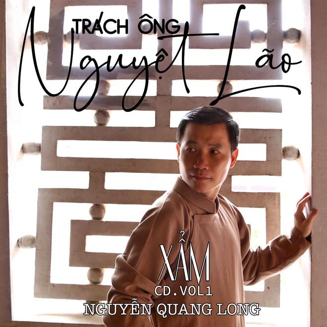 """Nhạc sĩ Nguyễn Quang Long dốc tiền làm album xẩm """"Trách ông Nguyệt Lão"""""""