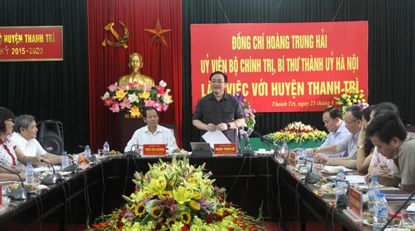 Bí thư Thành ủy Hoàng Trung Hải phát biểu tại buổi làm việc với huyện Thanh Trì