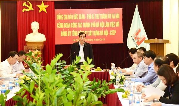 Phó Bí thư Thành ủy Đào Đức Toàn làm việc với Tổng Công ty Xây dựng Hà Nội