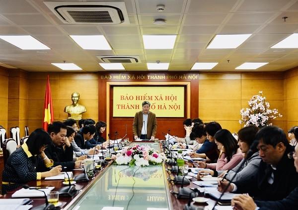 Giám đốc BHXH TP Hà Nội Nguyễn Đức Hòa yêu cầu gấp rút hoàn thành các chỉ tiêu về BHXH năm 2019