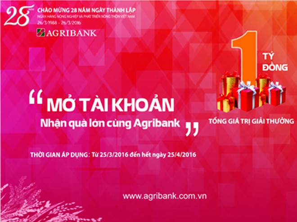 """Từ 25-3-2016 đến 25-4-2016, Agribank triển khai chương trình khuyến mãi """"Mở tài khoản - Nhận quà lớn cùng Agribank"""" với 3 giải đặc biệt"""