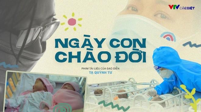 """Phim tài liệu đặc biệt """"Ngày con chào đời"""": Ở đâu có tình người, ở đó mọi khó khăn đều có thể vượt qua ảnh 1"""