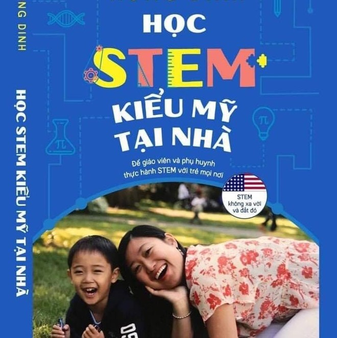 'Học STEM kiểu Mỹ tại nhà'- không hề xa vời và đắt đỏ ảnh 1