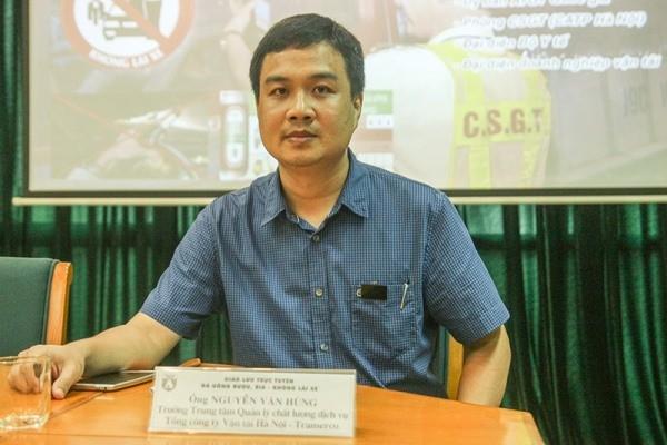 Ông Nguyễn Văn Hùng- Trưởng Trung tâm Quản lý chất lượng dịch vụ, Tổng Công ty Vận tải Hà Nội - Transerco