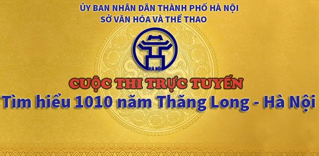 """Cuộc thi trực tuyến """"Tìm hiểu 1010 năm Thăng Long – Hà Nội"""" ảnh 1"""