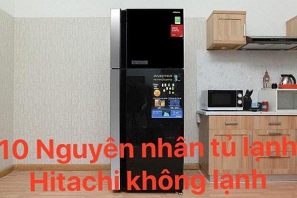 10 nguyên nhân khiến tủ lạnh Hitachi không làm lạnh ảnh 1