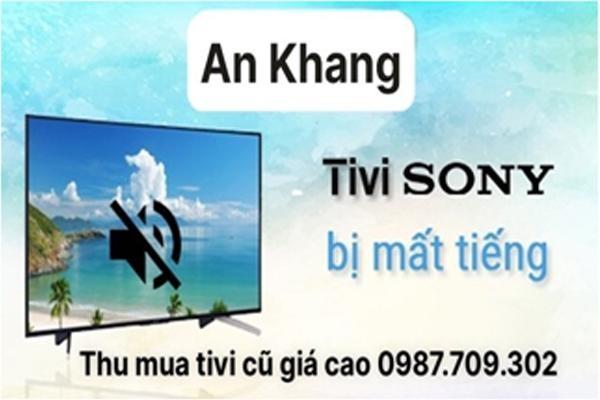 Điện tử Điện lạnh An Khang thu mua tivi Sony cũ hỏng giá cao ảnh 2