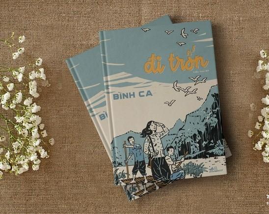 """""""Đi trốn""""- tiểu thuyết mới của nhà văn Bình Ca: Câu chuyện đẹp về những cuộc đời đẹp ảnh 2"""