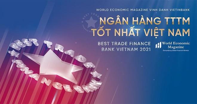 World Economic Magazine vinh danh VietinBank là Ngân hàng Tài trợ thương mại tốt nhất năm 2021 ảnh 1